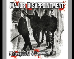 MAJOR-DISAPPOINTMENT-UNDERGROUND-ALLEGIANCE-300x300