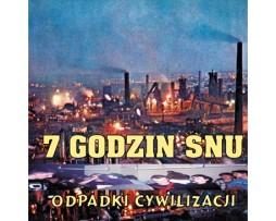 7-godzin-snu-odpadki-cywilizacji-lp