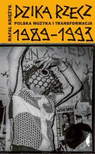 dzika-rzecz-polska-muzyka-i-transformacja-1989-1993